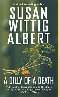A Dilly Of A Death By Albert, Susan Wittig