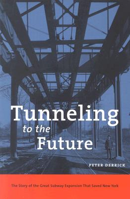 Tunneling to the Future By Derrick, Peter
