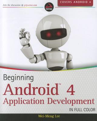 Beginning Android 4 Application Development By Lee, Wei Meng