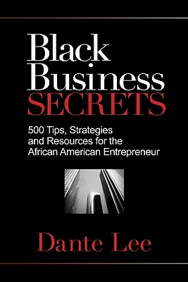 Black Business Secrets By Lee, Dante