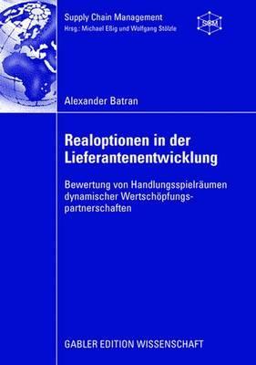 Realoptionen in Der Liefurantenentwicklung By Batran, Alexander/ Essig, Michael (FRW)
